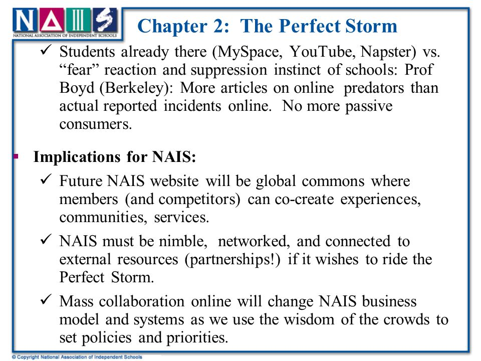 "Chapter 2: The Perfect Storm  Themes: New Web + Net Gen = Perfect Storm where ""converging waves of change and innovation are toppling conventional ec"