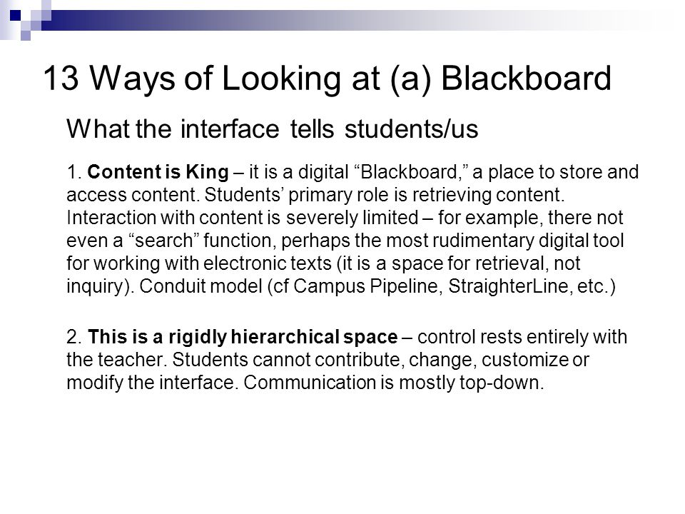 13 Ways of Looking at (a) Blackboard What the interface tells students/us 1.