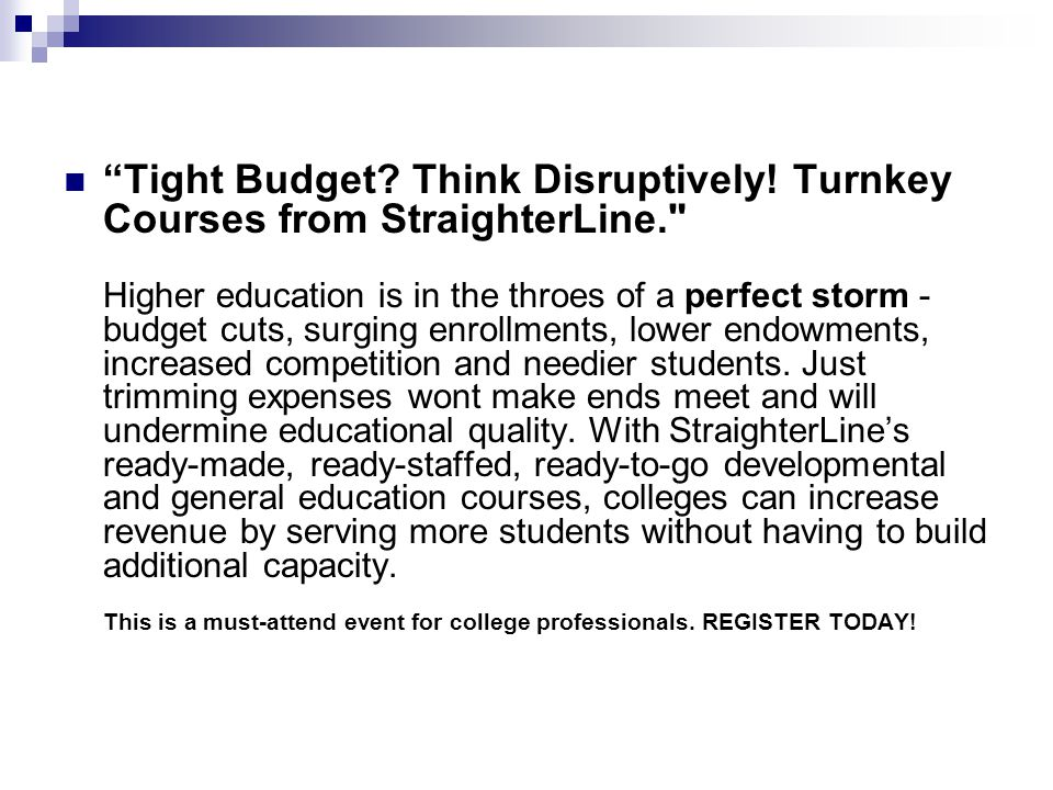 Tight Budget.Think Disruptively.