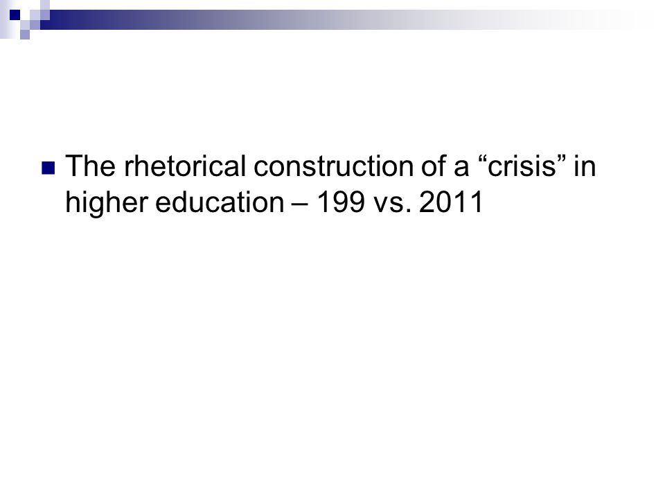 The rhetorical construction of a crisis in higher education – 199 vs. 2011