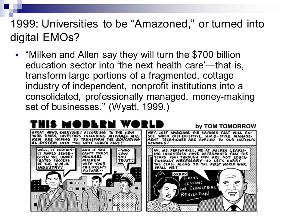 1999: Universities to be Amazoned, or turned into digital EMOs.