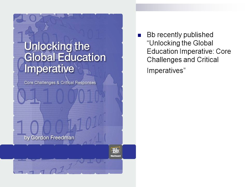 Bb recently published Unlocking the Global Education Imperative: Core Challenges and Critical Imperatives