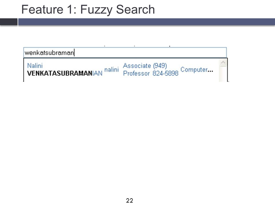 Feature 1: Fuzzy Search 22