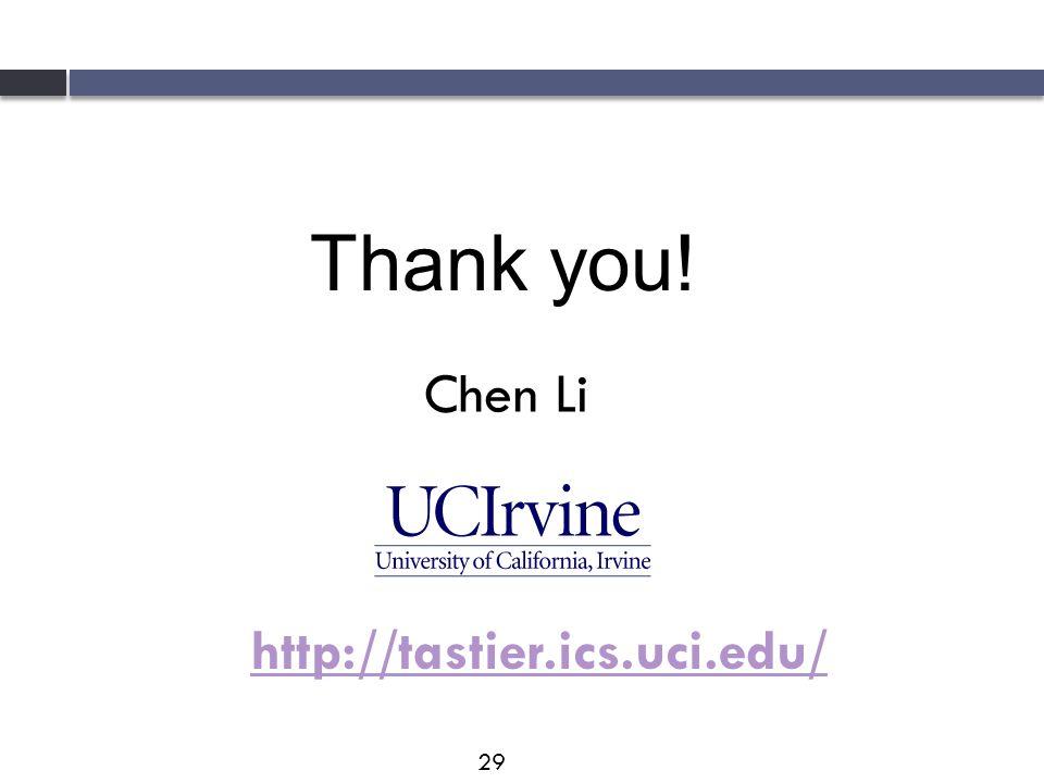 Thank you! http://tastier.ics.uci.edu/ Chen Li 29
