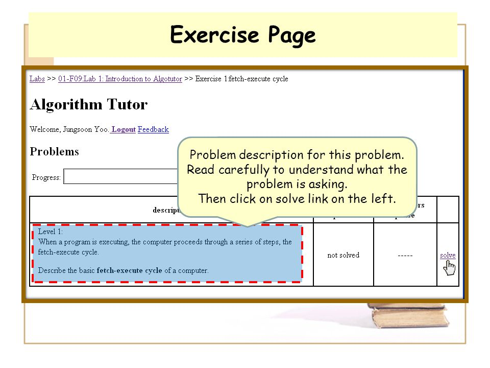 Exercise Page Problem description for this problem. Read carefully to understand what the problem is asking. Then click on solve link on the left.