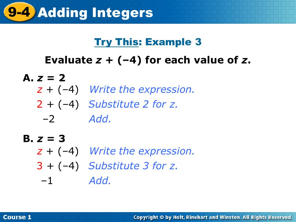 Course 1 9-4 Adding Integers Try This: Example 3 Evaluate z + (–4) for each value of z.