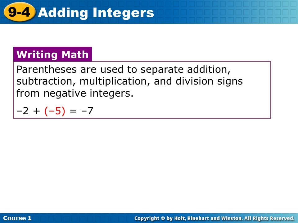 Course 1 9-4 Adding Integers Additional Example 1A & 1B: Writing Integer Addition Write the addition modeled on each number line.
