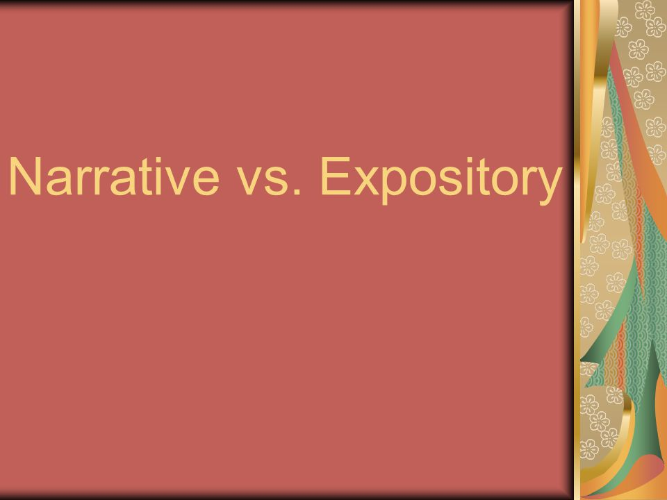 Narrative vs. Expository