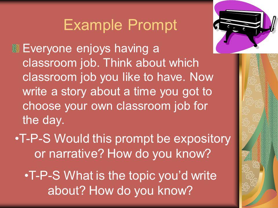 Example Prompt Everyone enjoys having a classroom job.