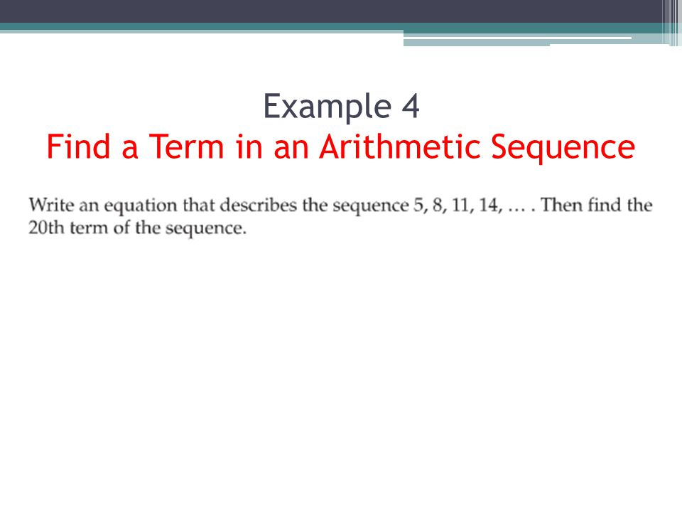 Example 4 Find a Term in an Arithmetic Sequence