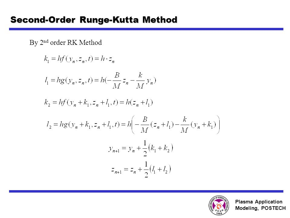 Plasma Application Modeling, POSTECH Second-Order Runge-Kutta Method By 2 nd order RK Method