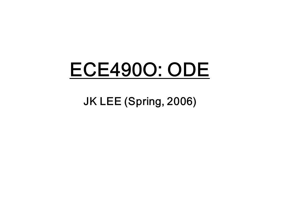 ECE490O: ODE JK LEE (Spring, 2006)