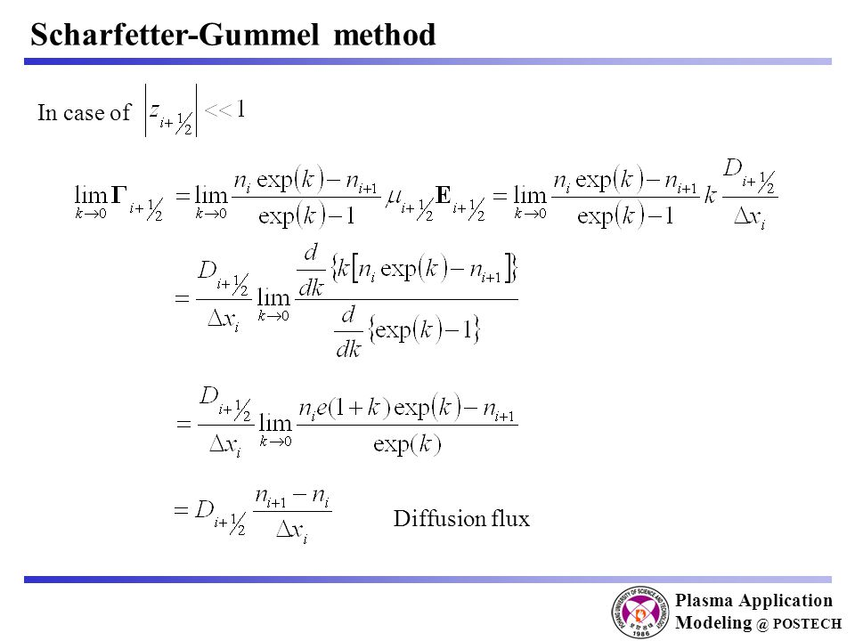 Plasma Application Modeling @ POSTECH Scharfetter-Gummel method In case of Diffusion flux