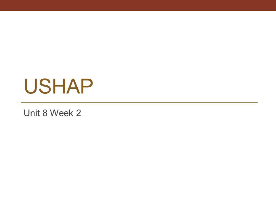 USHAP Unit 8 Week 2