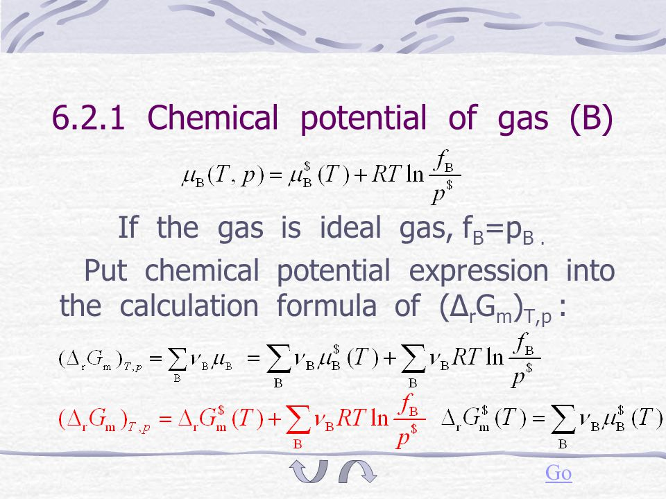 6.2 Isothermal of chemical reaction Chemical potential of gas (B) Isothermal of chemical reaction Equilibrium constant Judgment of reaction direction