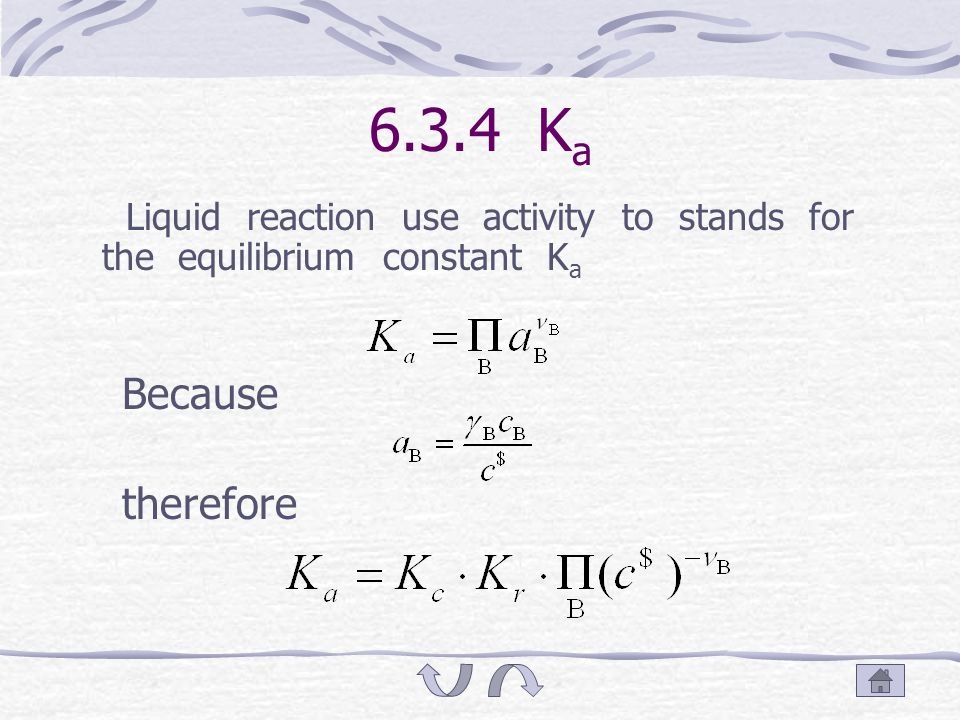 6.3.3 K c For the ideal gas, About mole concentration equilibrium constant