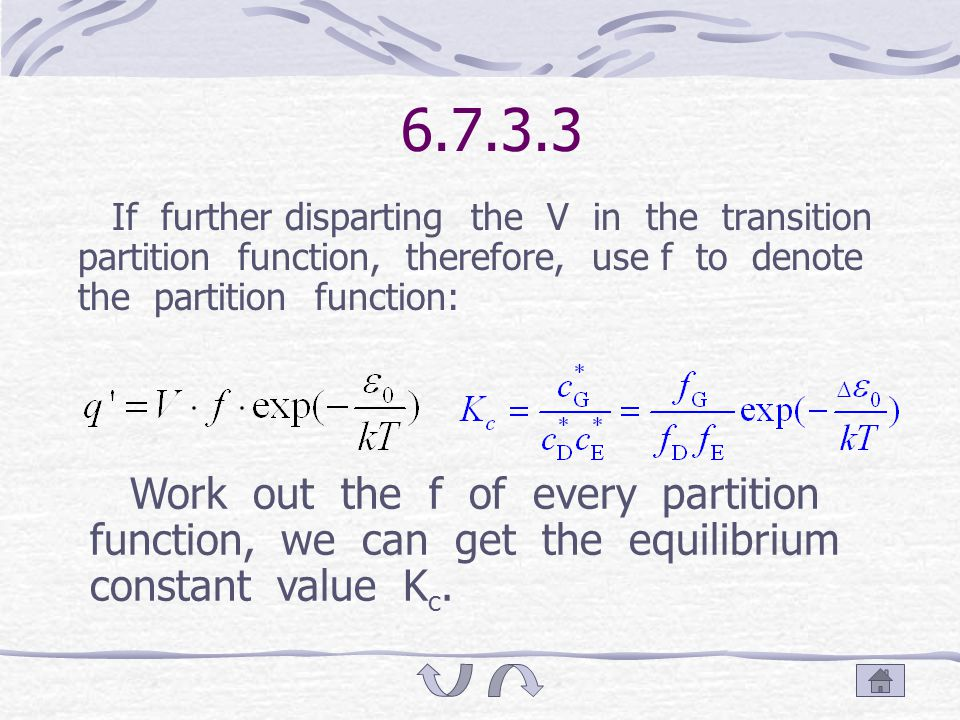 6.7.3.3 Calculation of K K N is the equilibrium constant which is denoted by the molecule number, q is the total partition function after disparting the zero energy.