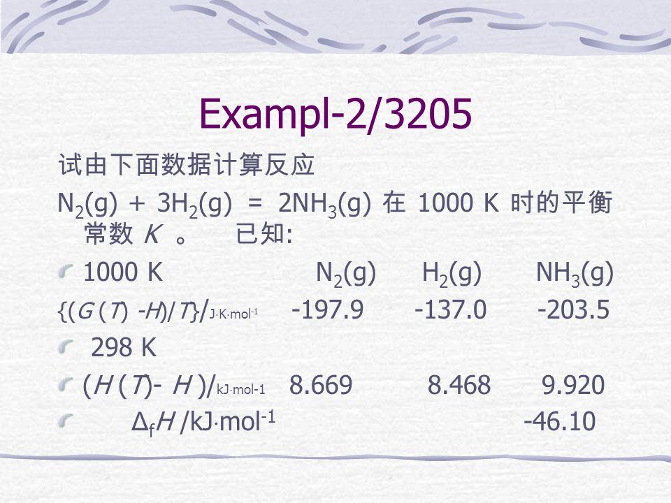 Answer-1 Δ {[G (T)-U (0 K)]/T} =220.371 J · K -1 · mol -1 Δ U (0 K)= Δ [ Δ f U (0 K)] =-76.433 kJ · mol -1 -RlnK = Δ {[G (T)-U (0 K)]/T} + Δ r U (0 K)/T =143.938 K =3.03 × 10 -8
