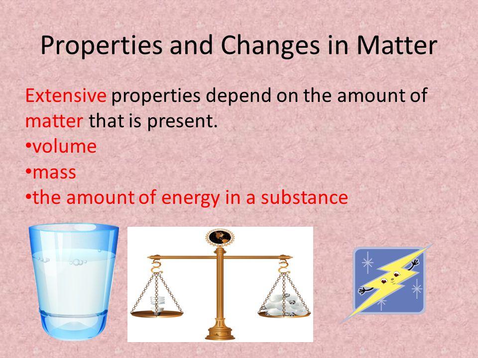 Intensive properties do not depend on the amount of matter present.