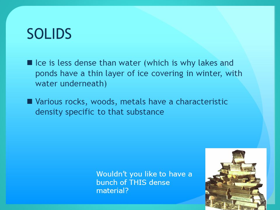 Solids Ice vs. water…..