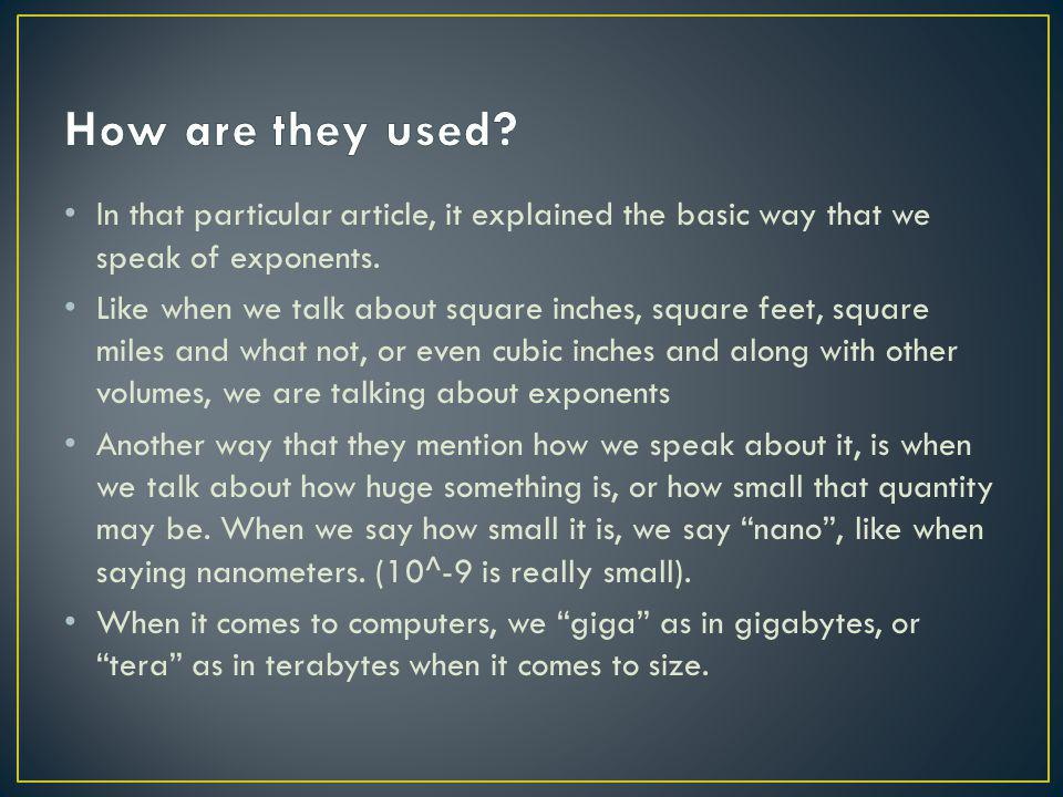 In that particular article, it explained the basic way that we speak of exponents.