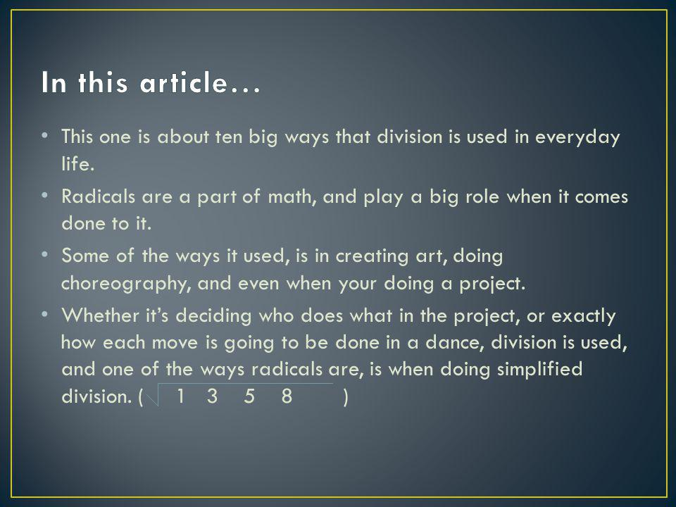 This one is about ten big ways that division is used in everyday life.