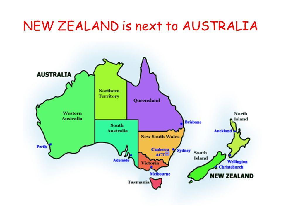 NEW ZEALAND is next to AUSTRALIA