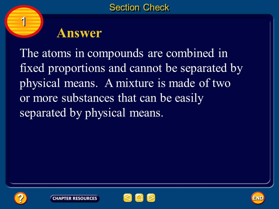 Section Check How are compounds different from mixtures? 1 1 Question 3
