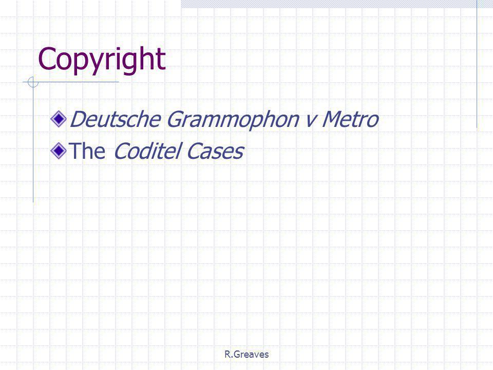 R.Greaves Copyright Deutsche Grammophon v Metro The Coditel Cases