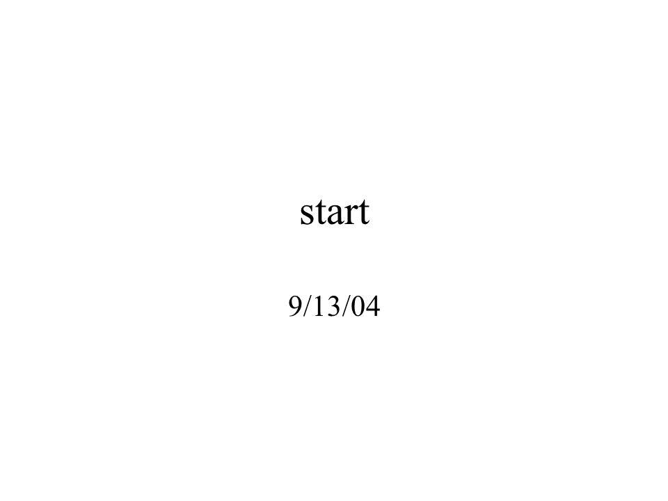 start 9/13/04