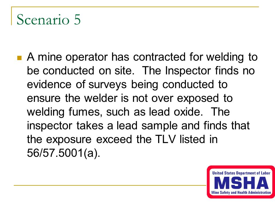 Scenario 5 A mine operator has contracted for welding to be conducted on site.