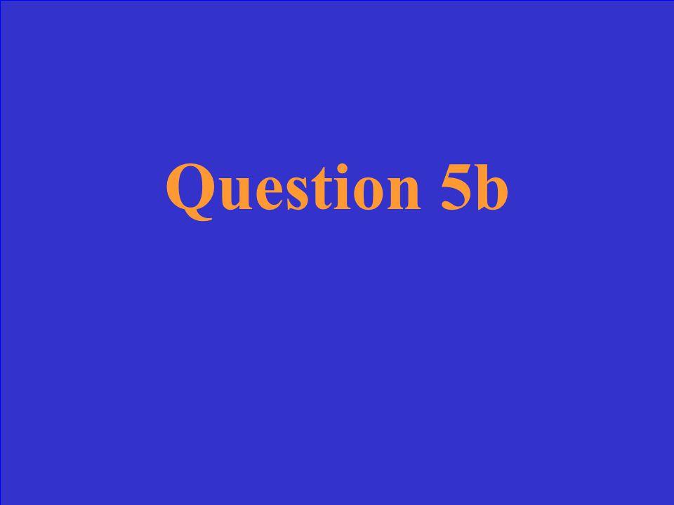 Answer 5b