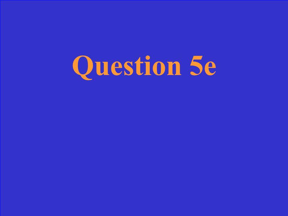 Answer 5e