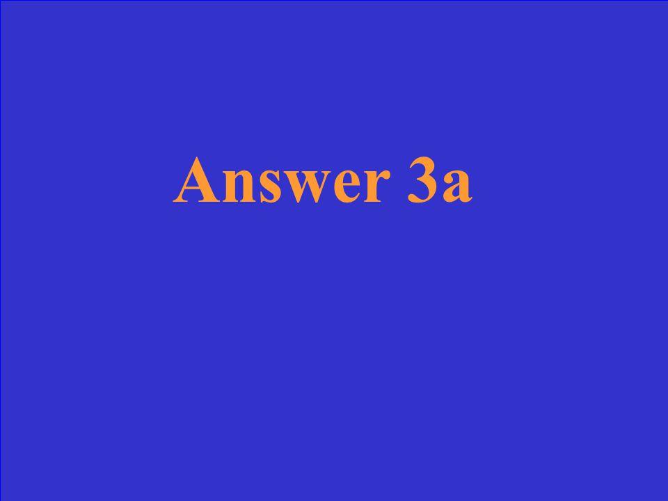 Answer 3a