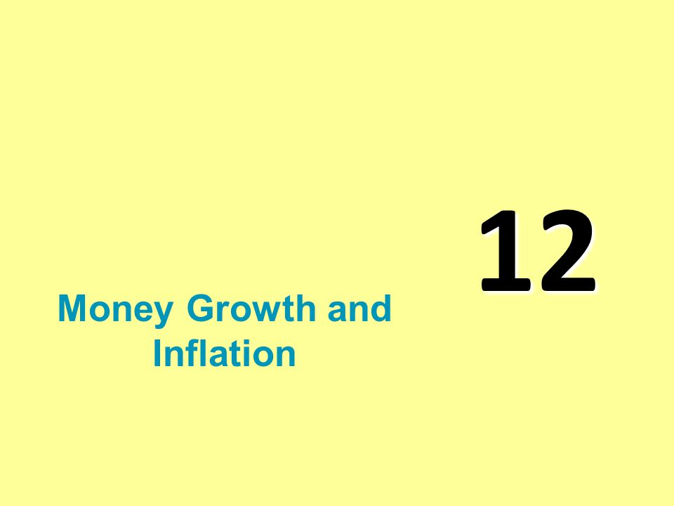 12 Money Growth and Inflation