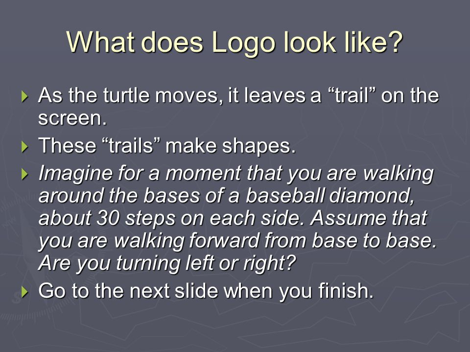 Logo and Critical Thinking  You have just seen an example of the use of Logo to enhance critical thinking.