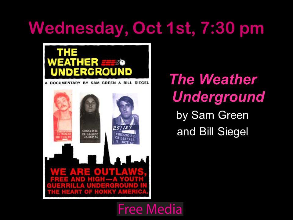 Wednesday, Oct 1st, 7:30 pm The Weather Underground by Sam Green and Bill Siegel