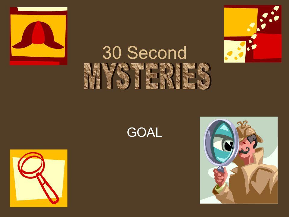 30 Second GOAL