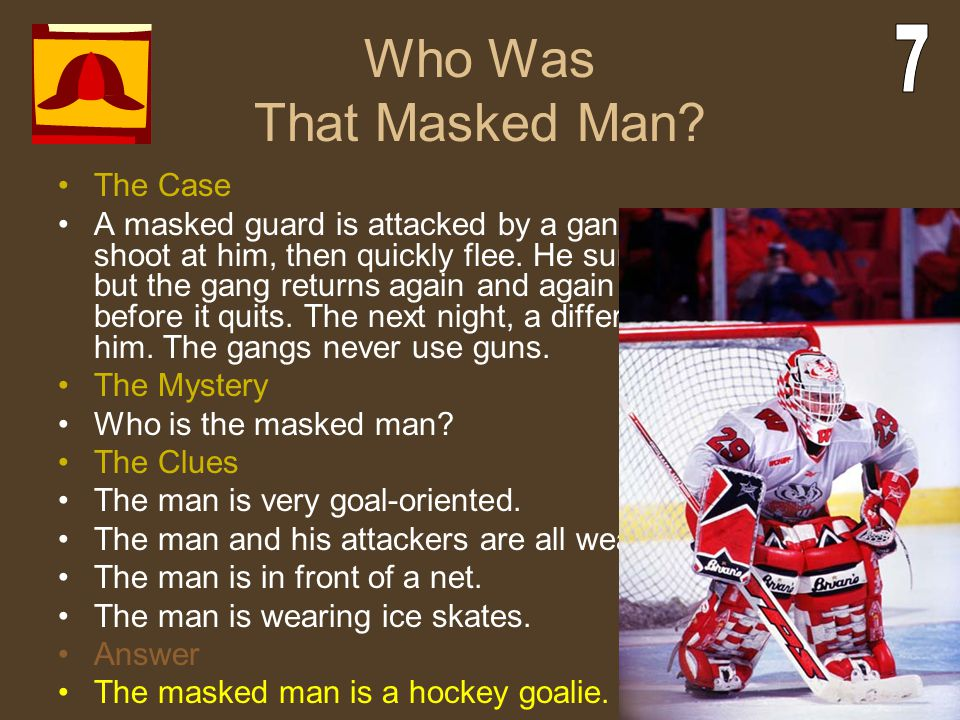 Who Was That Masked Man? The Case A masked guard is attacked by a gang of five men who shoot at him, then quickly flee. He survives the attack, but th