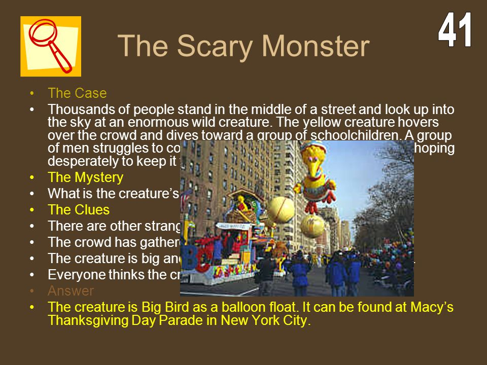 The Scary Monster The Case Thousands of people stand in the middle of a street and look up into the sky at an enormous wild creature. The yellow creat