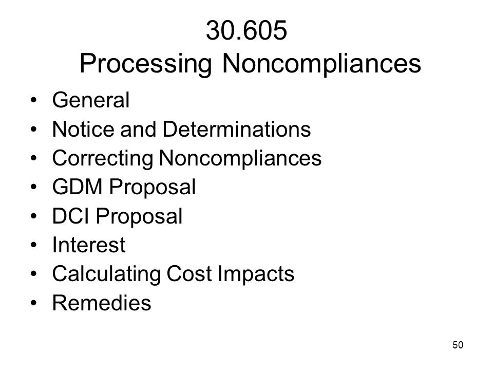 50 30.605 Processing Noncompliances General Notice and Determinations Correcting Noncompliances GDM Proposal DCI Proposal Interest Calculating Cost Im
