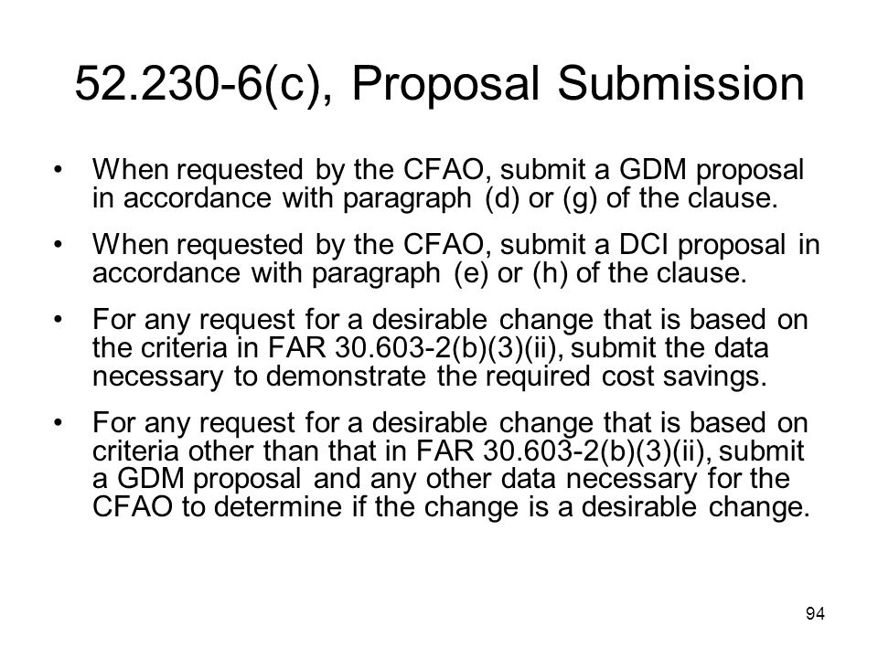 94 52.230-6(c), Proposal Submission When requested by the CFAO, submit a GDM proposal in accordance with paragraph (d) or (g) of the clause. When requ