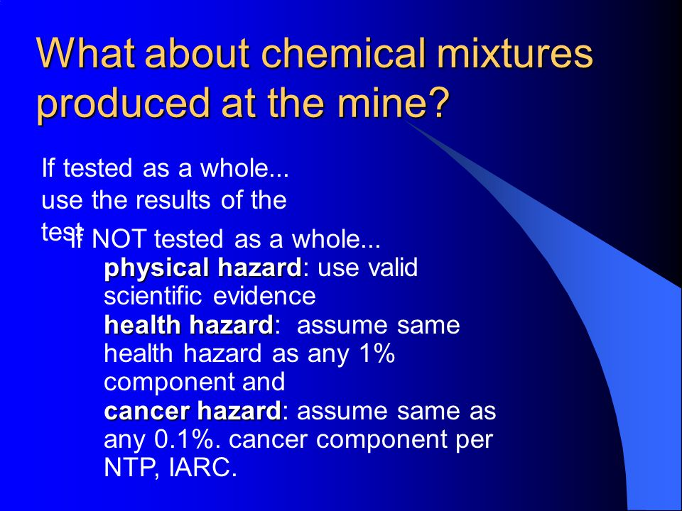 What about chemical mixtures produced at the mine.