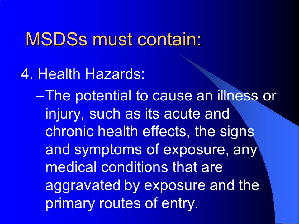 MSDSs must contain: 4.