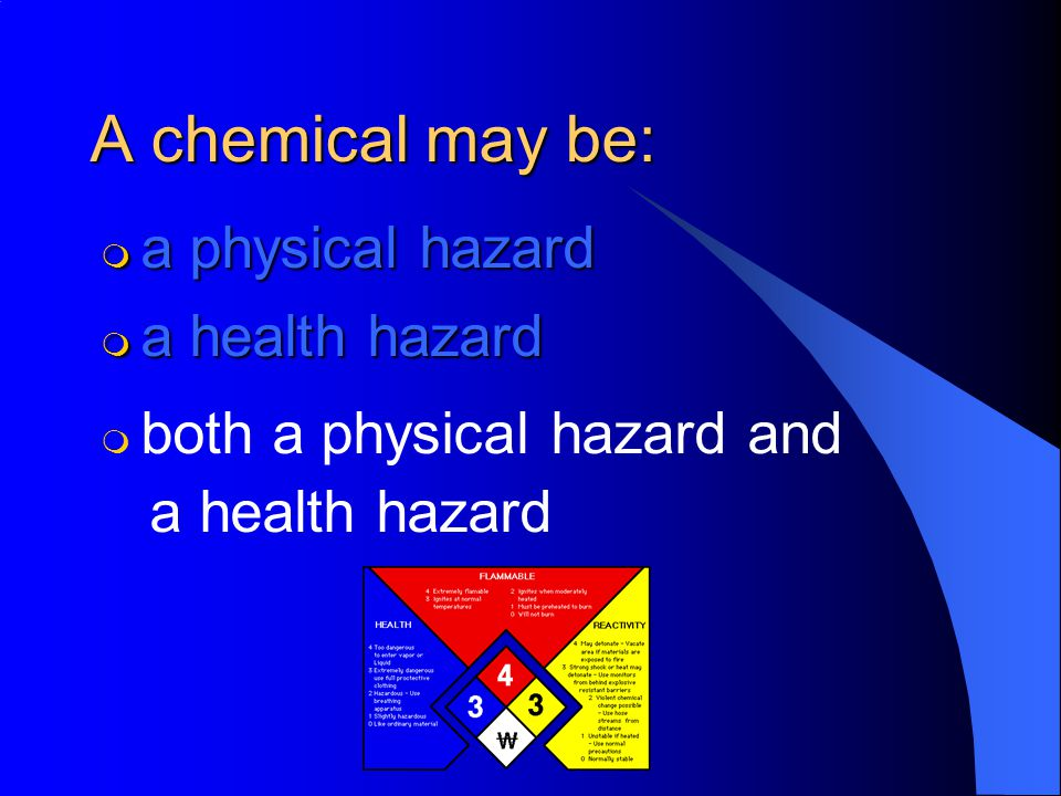 A chemical may be: m a physical hazard m a health hazard m both a physical hazard and a health hazard a health hazard m m neither a physical or health hazard