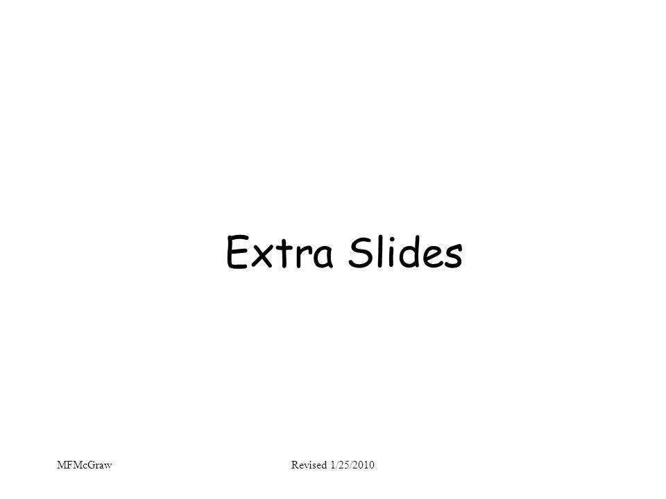 MFMcGrawRevised 1/25/2010 Extra Slides
