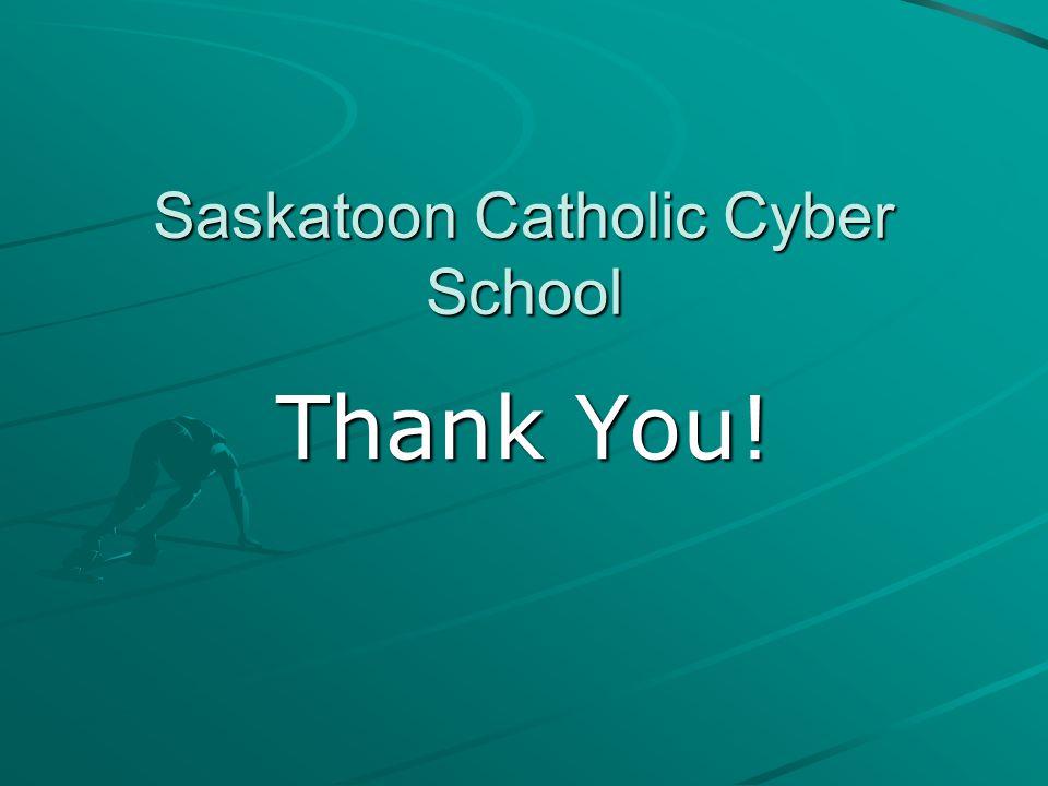 Saskatoon Catholic Cyber School Thank You!