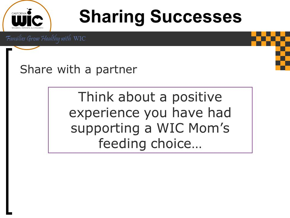 Families Grow Healthy with WIC With your partner discuss: What will be different for…  Combination feeding moms and babies.