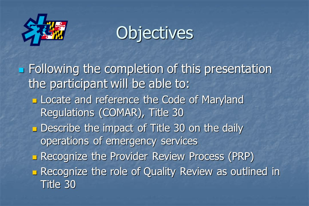 Objectives Following the completion of this presentation the participant will be able to: Following the completion of this presentation the participan