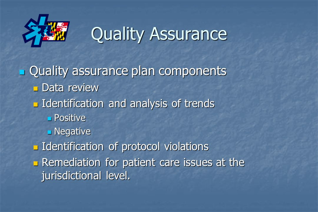 Quality Assurance Quality assurance plan components Quality assurance plan components Data review Data review Identification and analysis of trends Id